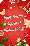 Makrönchen, Mord & Mandelduft: Ein Weihnachtskrimi (Annemie Engel)