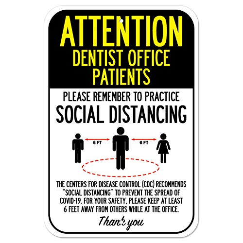 Public Safety Sign - Attention Dentist Office Patients Practice Social Distancing | Heavy-Gauge Aluminum Parking Sign | Protect Your Business, Municipality, Home & Colleagues | Made in The USA