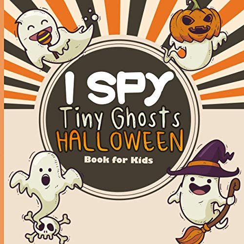 I Spy Tiny Ghosts Halloween Book For Kids: Can You See What I See Books / Spooky Book Of Picuture Riddlers / Guessing Game For Preschoolers, Toddlers (Autumn Fall Gift Ideas For Kids)