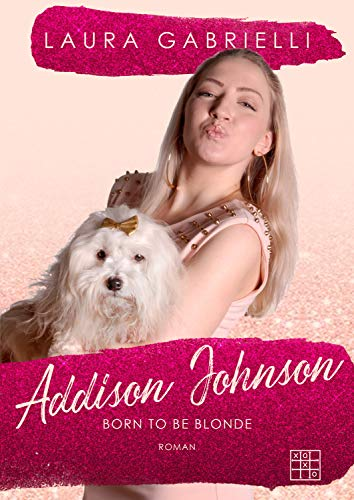 Addison Johnson - Born to be blonde