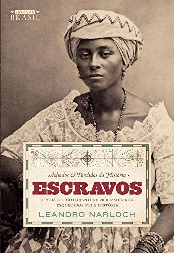 Achados & Perdidos da História: Escravos