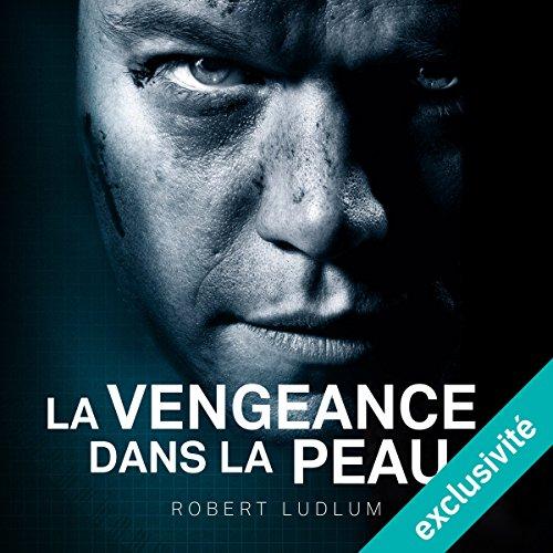 La vengeance dans la peau audiobook cover art