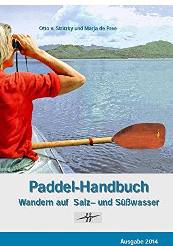 Paddel-Handbuch: Wandern auf Salz- und Süßwasser
