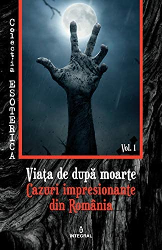 Via a de dup moarte Cazuri impresionante din Rom nia Esoterica Book 2 Romansh Edition product image