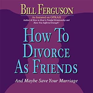 How to Divorce as Friends...And Maybe Save Your Marriage cover art