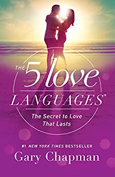 The 5 Love Languages: The Secret to Love that Lasts by [Gary Chapman]