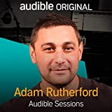 Adam Rutherford: Audible Sessions: FREE Exclusive Interview