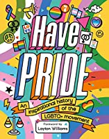 Have Pride: An inspirational history of the LGBTQ+ movement