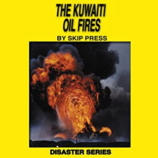 The Kuwaiti Oil Fires     The Disaster Series              By:                                                                                                                                 Skip Press                               Narrated by:                                                                                                                                 The Staff at High Noon Books                      Length: 42 mins     Not rated yet     Overall 0.0