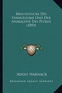 Bruchstucke Des Evangeliums Und Der Apokalypse Des Petrus (1893)