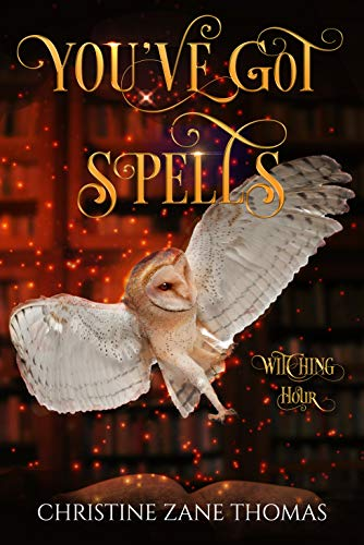 You've Got Spells: A Paranormal Women's Fiction Mystery (Witching Hour Book 4)