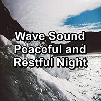 Wave Sound Peaceful and Restful Night