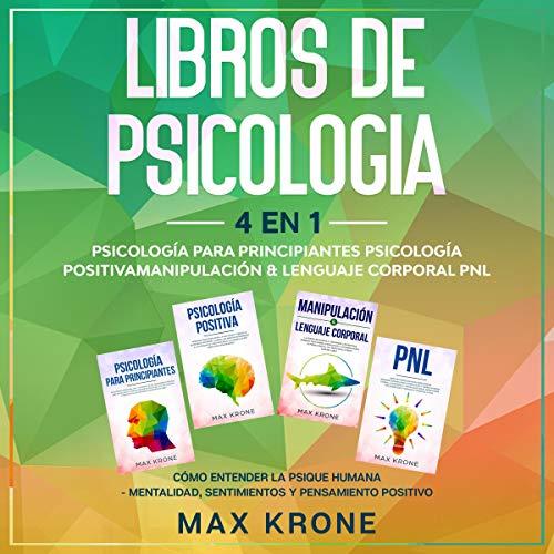 Libros de Psicología: 4 en 1 [Psychology Books: 4 in 1]: Psicología para principiantes, Psicologí