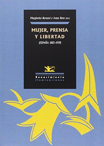 Mujer, Prensa Y Libertad. España 1890-1938 (Iluminaciones)
