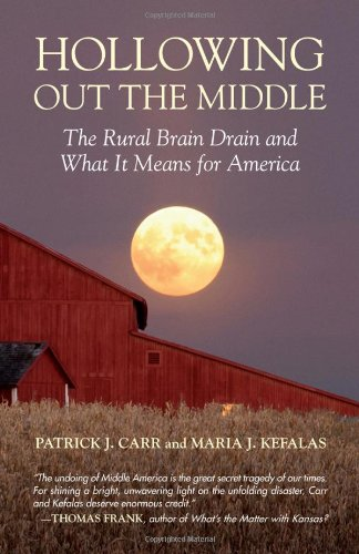 Hollowing Out the Middle: The Rural Brain Drain and What...