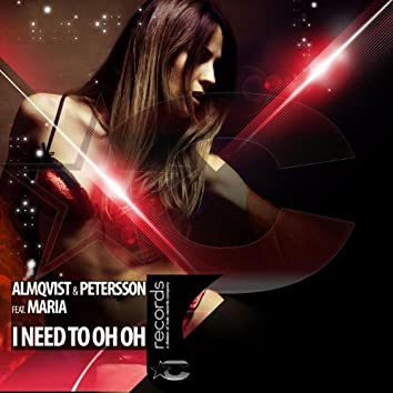 I Need to Oh Oh (feat. Maria)