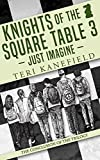Knights of the Square Table 3: Just Imagine (English Edition)