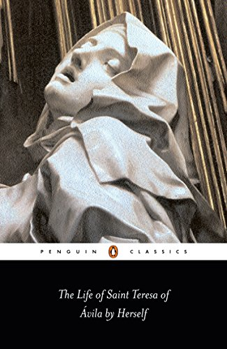 The Life of Saint Teresa of Avila by Herself (Penguin Classics)