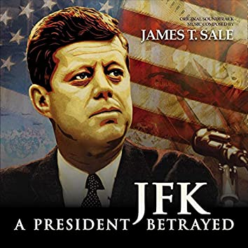 JFK: A President Betrayed (Original Soundtrack)