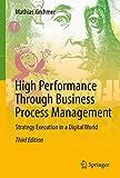 High Performance Through Business Process Management: Strategy Execution in a Digital World - Mathias Kirchmer