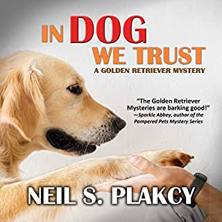 In Dog We Trust                   By:                                                                                                                                 Neil S. Plakcy                               Narrated by:                                                                                                                                 Kelly Libatique                      Length: 9 hrs and 2 mins     155 ratings     Overall 3.9