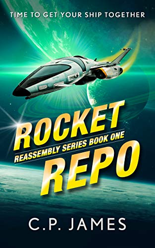 Rocket Repo: A humorous space opera (Reassembly Book 1)