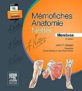 Mémofiches Anatomie Netter - Membres de John T. Hansen