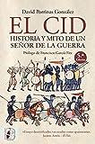 El Cid. Historia y mito de un señor de la guerra (Historia medieval)