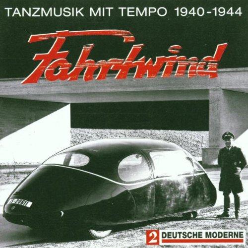 Fahrtwind - Deutsche Tanzmusik 1940-1944