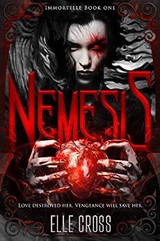 Nemesis (Immortelle Book 1) by [Elle Cross]