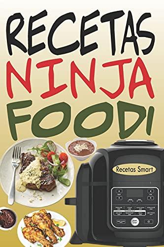 Recetas Ninja Foodi: +65 Recetas fáciles y deliciosas para sacar el máximo provecho de tu Multicooker Ninja Foodi!