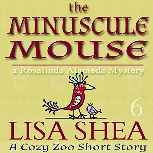 The Minuscule Mouse: A Rosalinda Alameda Mystery audiobook cover art