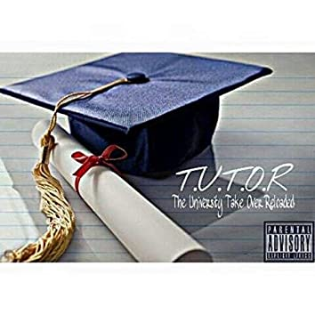 T.U.T.O.R (The University Take Over Reloaded)