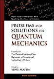 Problems and Solutions on Quantum Mechanics (Major American Universities PH.D. Qualifying Questions and S)