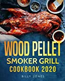 Wood Pellet Smoker Grill Cookbook 2020: The Ultimate Wood Pellet Smoker and Grill Cookbook (Pellet Grill Cookbook)