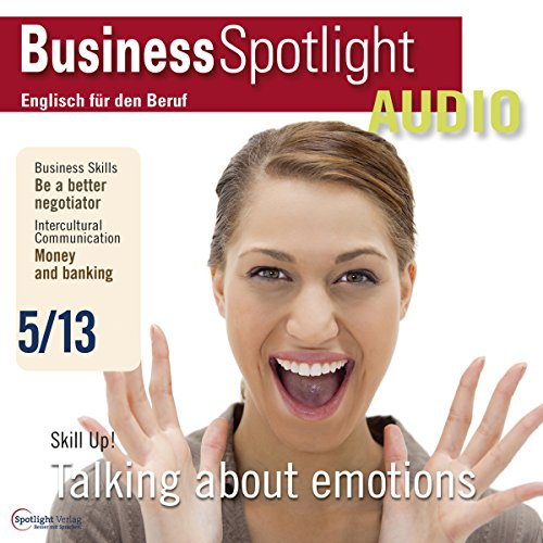 Business Spotlight Audio - Talking about emotions. 5/2013 Titelbild