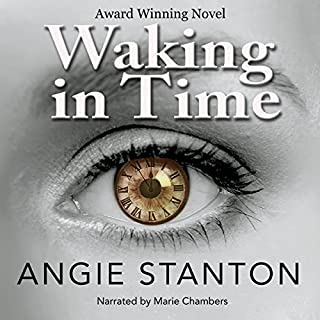 Waking in Time                   By:                                                                                                                                 Angie Stanton                               Narrated by:                                                                                                                                 Marie Chambers                      Length: 9 hrs and 59 mins     64 ratings     Overall 4.6