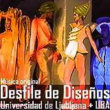 Música original del Desfile de diseños de indumentaria - Universidad de Ljubljana + U.B.A.