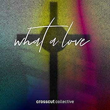 What A Love (feat. Corey Voss)
