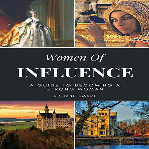 Woman of Influence: A Guide to Becoming a Strong Woman audiobook cover art