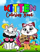 Kitten Coloring Book: Perfect Kitten Book for Kids, Boys and Girls, Wonderful Cat Coloring Book for Children and Toddlers who love to play and enjoy with cute kittens