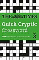 The Times Quick Cryptic Crossword Book 3: 100 Challenging Quick Cryptic Crosswords from the Times (Times Mind Games)