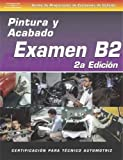 ASE Collision Test Prep Series -- Spanish Version, 2E (B2): Painting and Refinishing