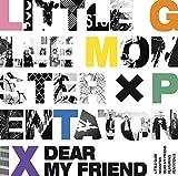 Dear My Friend feat. Pentatonix / Little Glee Monster