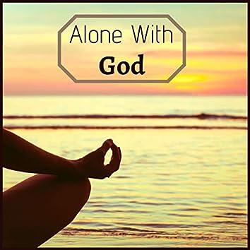Alone With God: Relaxing Spiritual Music, Deep Meditation, Piano Music
