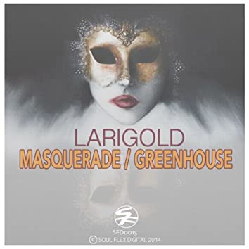Masquerade / Greenhouse