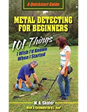 Metal Detecting For Beginners: 101 Things I Wish I'd Known When I Started