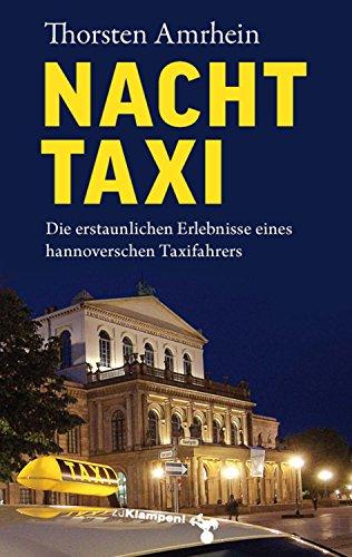 NachtTaxi: Die erstaunlichen Erlebnisse eines hannoverschen Taxifahrers