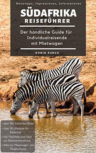 Reiseführer Südafrika - Der handliche Guide für Individualreisende mit Mietwagen: Mit Reise Route, Reisetipps (inkl. Hoteltipps) & Impressionen für deinen ... Roadtrip, mit über 100 Reisebildern