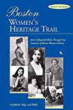 Boston Women's Heritage Trail: Seven Self-Guided Walks through Four Centuries of Boston History (Rev)